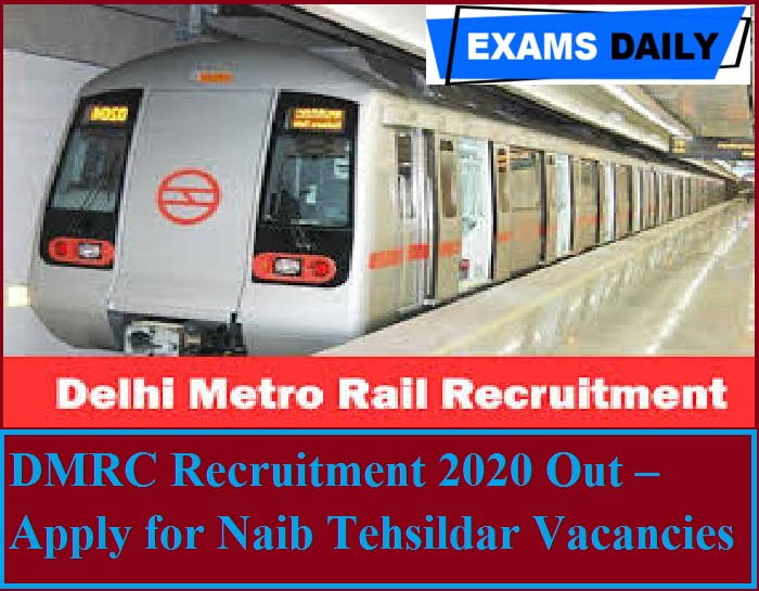 DMRC Recruitment 2020 Out – Apply for Naib Tehsildar Vacancies