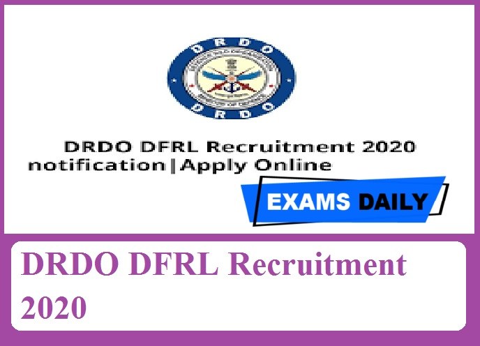 DRDO DFRL Recruitment 2020 Out – Apply for Graduate Apprentice & Others Here!!!