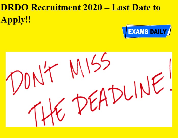 DRDO Recruitment 2020 OUT – Last Date to Apply!!