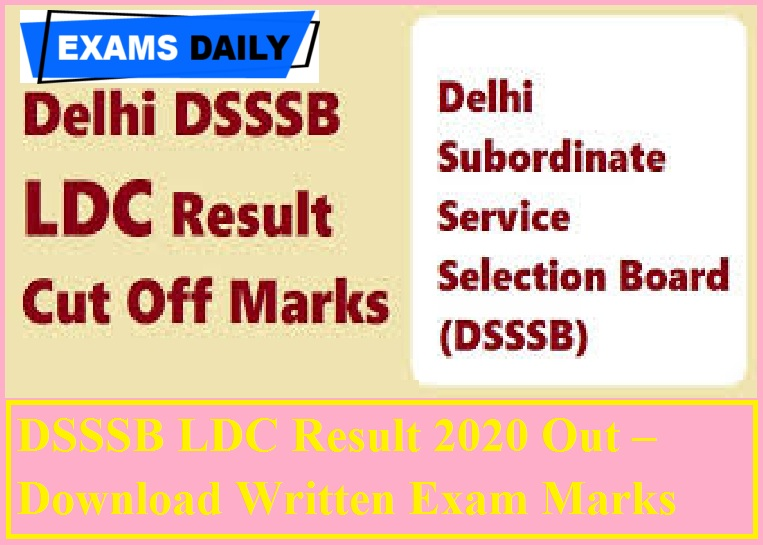 DSSSB LDC Result 2020 Out – Download Written Exam Marks Here