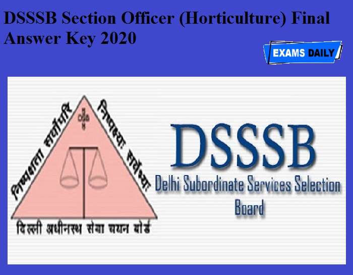 DSSSB Section Officer (Horticulture) Final Answer Key 2020