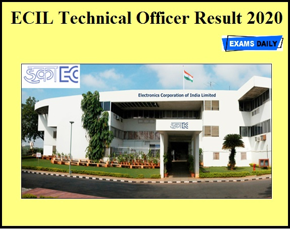 ECIL Technical Officer Result 2020 OUT