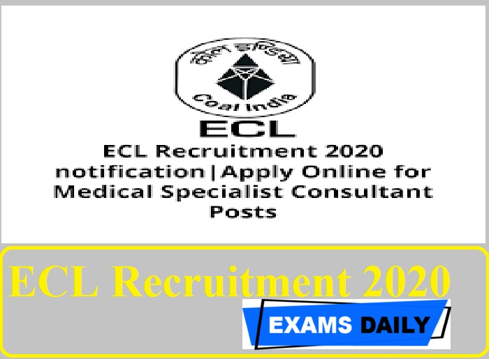 ECL Recruitment 2020 Out – Walk in Interview for Medical Specialist and Non-Specialist Consultant Here!!!!