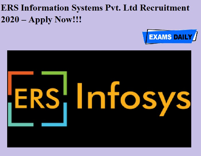 ERS Information Systems Pvt. Ltd Recruitment 2020 OUT – Apply Now!!!