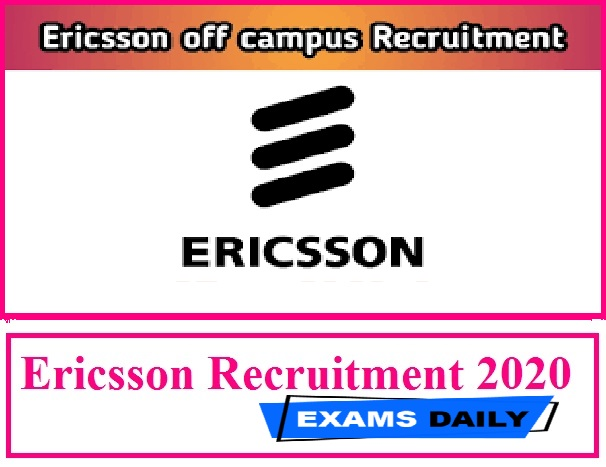 Ericsson Recruitment 2020 Out – Apply Online for L3 and Emergency Support Here!!!