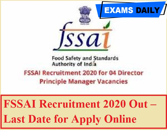 FSSAI Recruitment 2020 Out – Last Date for Apply Online