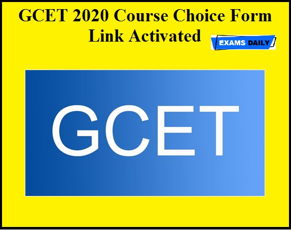 GCET 2020 Course Choice Form Link Activated