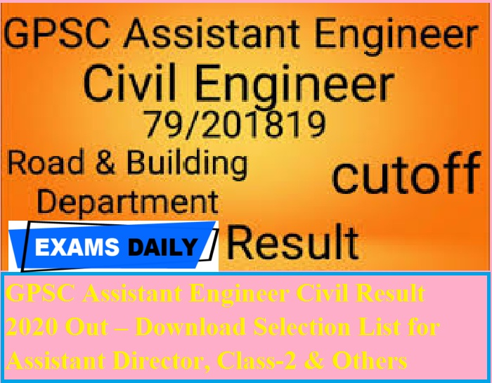 GPSC Assistant Engineer Civil Result 2020 Out – Download Selection List for Assistant Director, Class-2 & Others