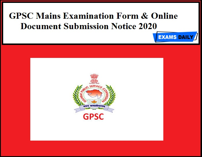 GPSC Mains Examination Form & Online Document Submission Notice 2020