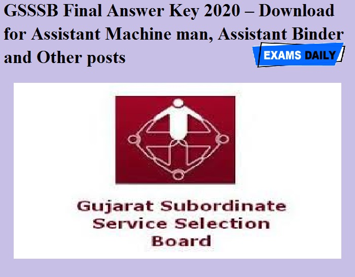 GSSSB Final Answer Key 2020 OUT – Download for Assistant Machine man, Assistant Binder and Other posts