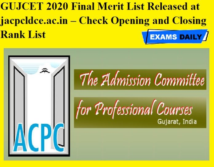 GUJCET 2020 Final Merit List Released at jacpcldce.ac.in – Check Opening and Closing Rank List
