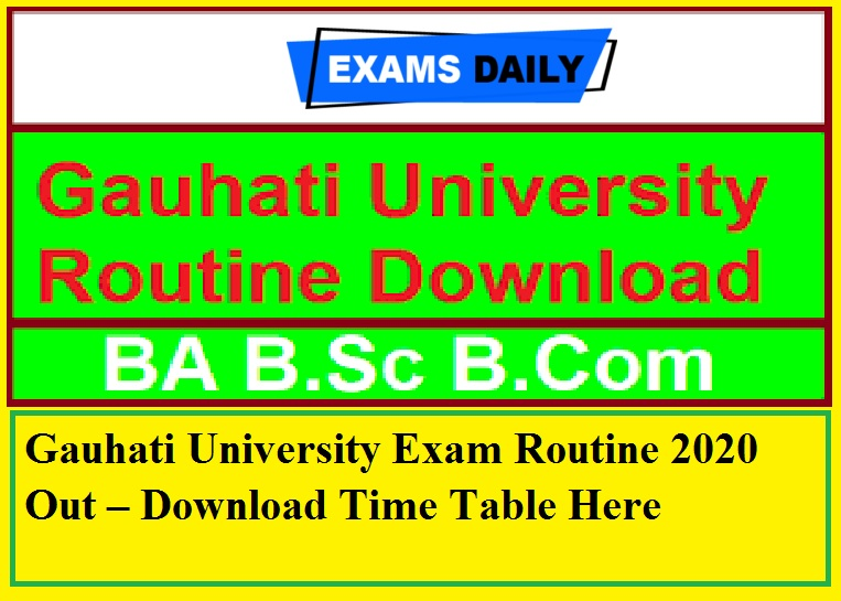 Gauhati University Exam Routine 2020 Out – Download Time Table Here