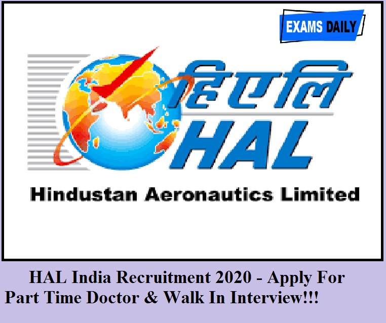 HAL India Recruitment 2020 Out – Apply For Part Time Doctor || Walk In Interview