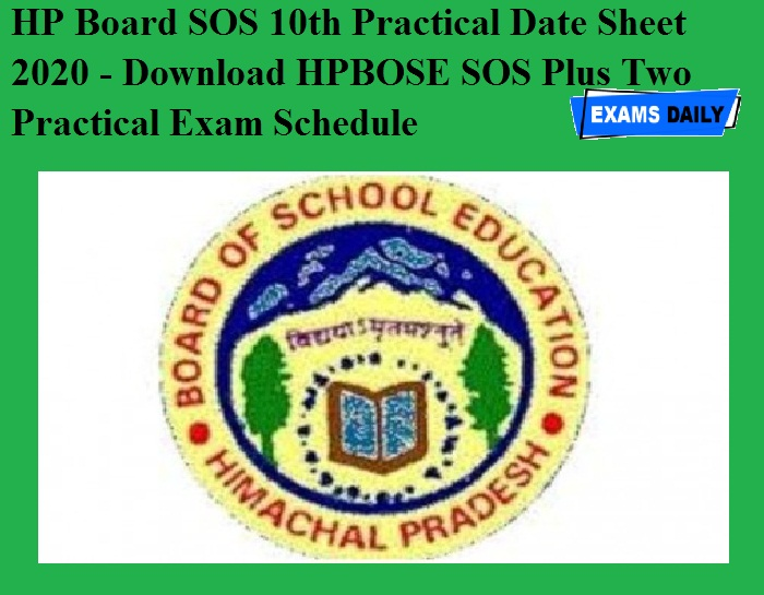 HP Board SOS 10th Practical Date Sheet 2020 OUT - Download HPBOSE SOS Plus Two Practical Exam Schedule