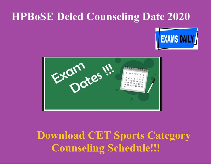 HPBoSE Deled Counseling Date 2020(Out) – Download CET Sports Category Counseling Schedule!!!