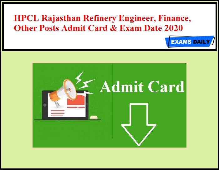 HPCL Rajasthan Refinery Admit Card 2020 - HRRL Engineer, Finance, Other Posts Exam Date!!