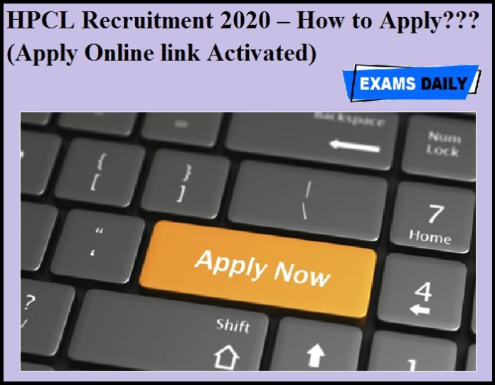 HPCL Recruitment 2020 OUT – How to Apply (Apply Online link Activated)
