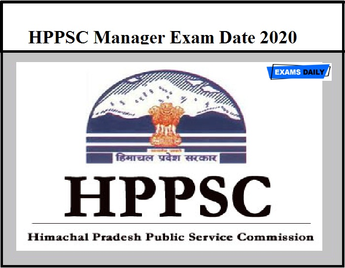 HPPSC Manager Exam Date 2020 OUT – Download Regional Manager & Other Exams Schedule Here