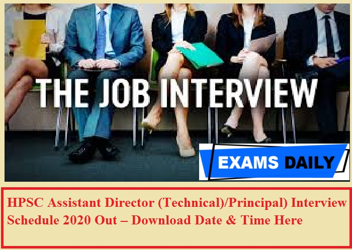 HPSC Assistant Director (Technical) Principal) Interview Schedule 2020 Out – Download Date Time Here