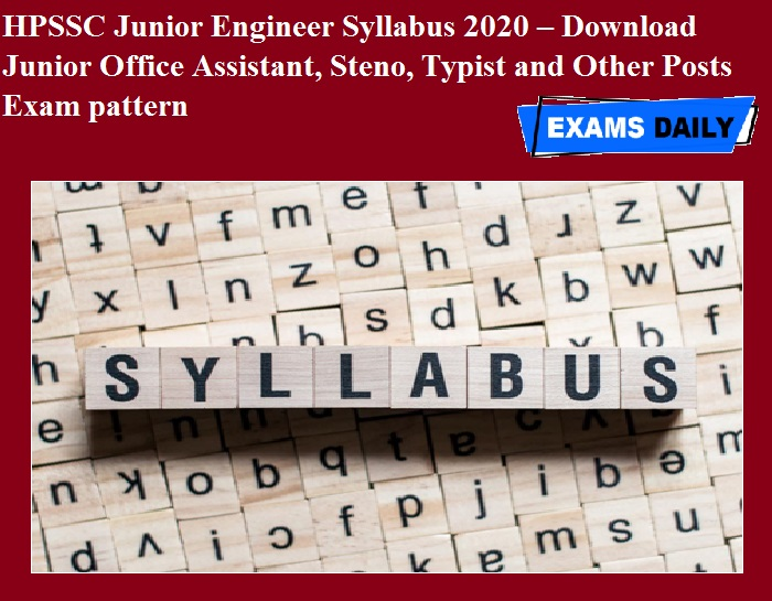 HPSSC Junior Engineer Syllabus 2020 – Download Junior Office Assistant, Steno, Typist and Other Posts Exam pattern