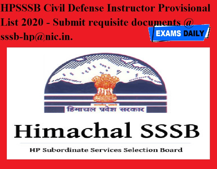 HPSSSB Civil Defense Instructor Provisional List 2020 - Submit requisite documents @ sssb-hp@nic.in.