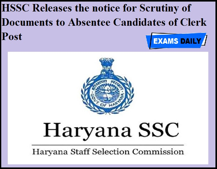 HSSC Releases the notice for Scrutiny of Documents to Absentee Candidates of Clerk Post