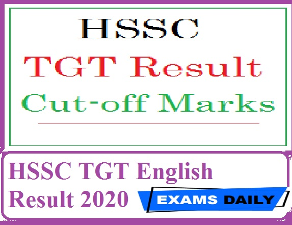 HSSC TGT English Result 2020 Out – Download Interview Date and Admit Card Here!!!