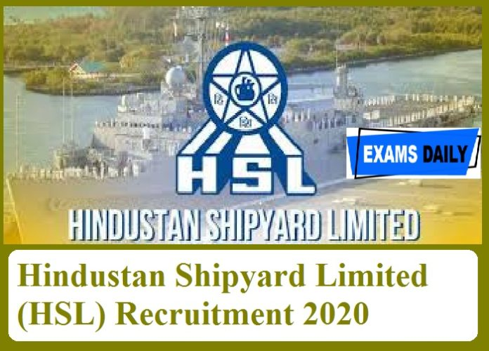 Hindustan Shipyard Limited (HSL) Recruitment 2020 Out – Apply for Graduate & Technician (Diploma) Apprentices Here!!!
