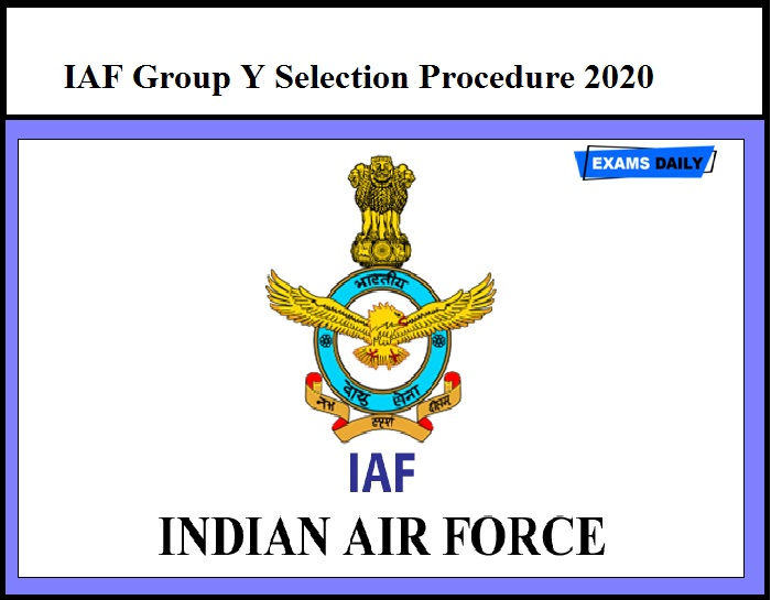 IAF Group Y Selection Procedure 2020 – Check Sequence of Examination for Non-Technical trade Post