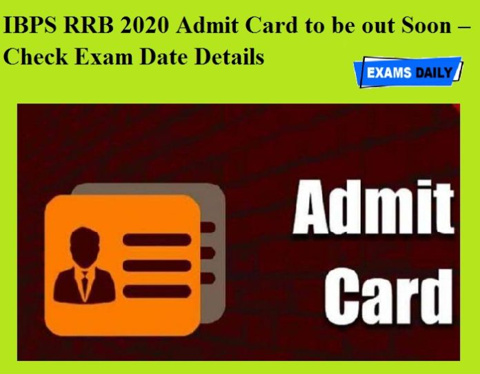 IBPS RRB 2020 Admit Card to be out Soon – Check Exam Date Details