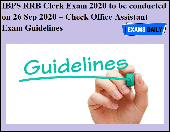 IBPS RRB Clerk Exam 2020 to be conducted on 26 Sep 2020 – Check Office Assistant Exam Guidelines