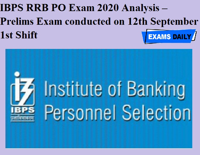 IBPS RRB PO Exam 2020 Analysis – Prelims Exam conducted on 12th September 1st Shift