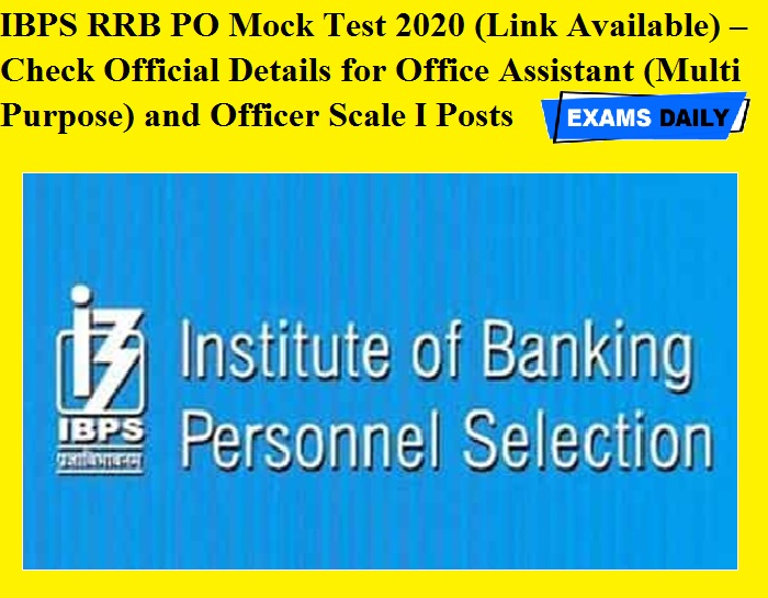 IBPS RRB PO Mock Test 2020 (Link Available) – Check Official Details for Office Assistant (Multi Purpose) and Officer Scale I Posts