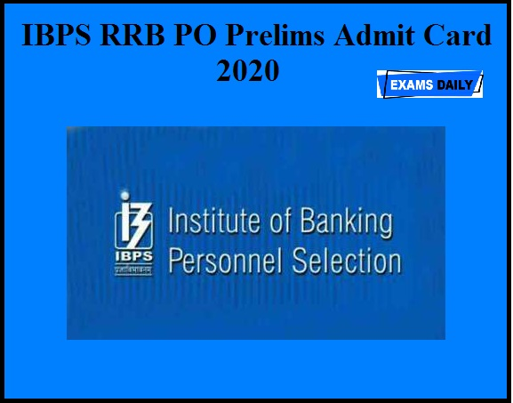 IBPS RRB PO Prelims Admit Card 2020 OUT – Download Exam Date