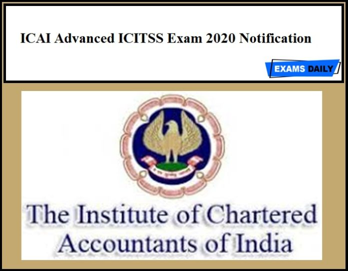 ICAI Advanced ICITSS Exam 2020 Notification