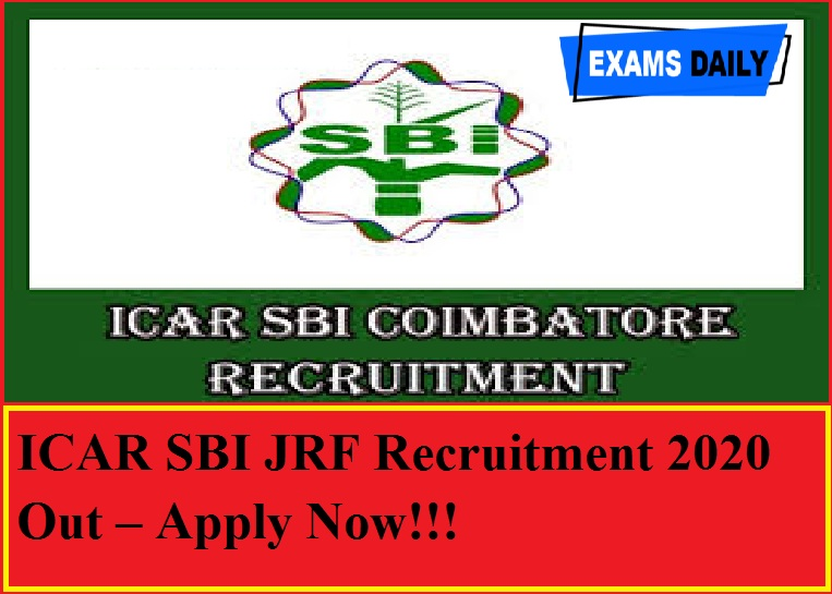 ICAR SBI JRF Recruitment 2020 Out – Apply Now!!!