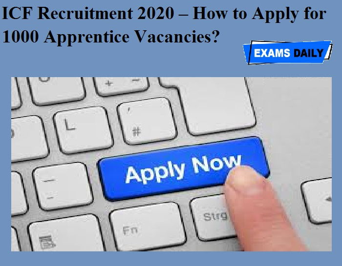 ICF Recruitment 2020 – How to Apply for 1000 Apprentice Vacancies