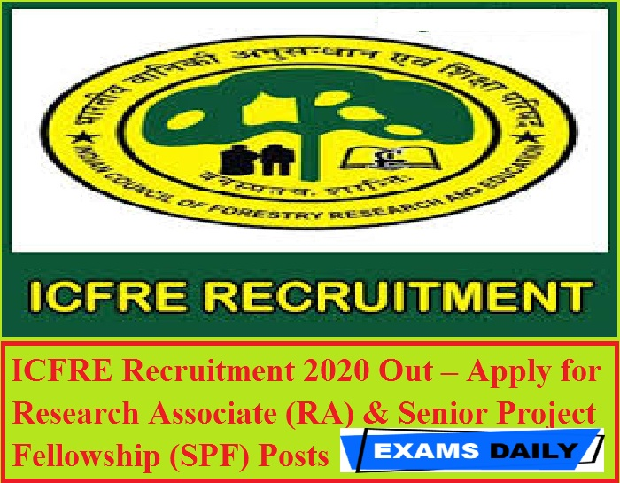 ICFRE Recruitment 2020 Out – Apply for Research Associate (RA) & Senior Project Fellowship (SPF) Posts