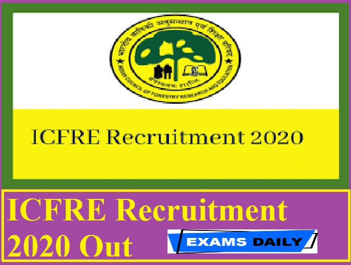 ICFRE Recruitment 2020 Out