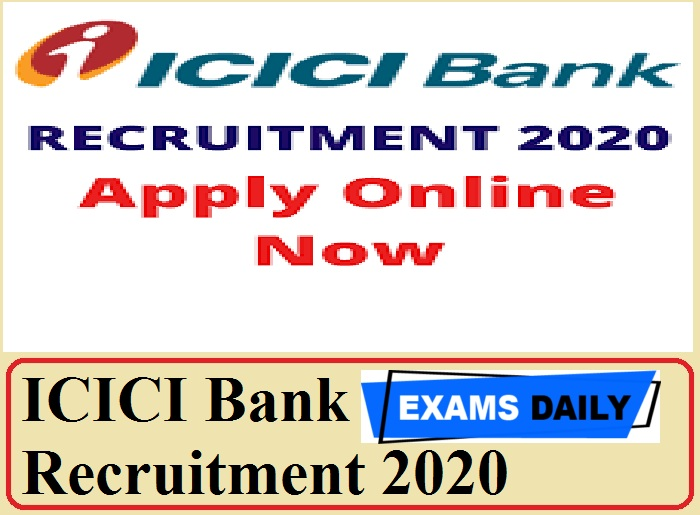 ICICI Bank Recruitment 2020 Out – Apply Online for PO Vacancies Here!!!