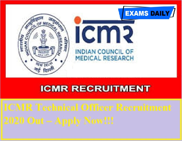 ICMR Technical Officer Recruitment 2020 Out – Apply Now!!!