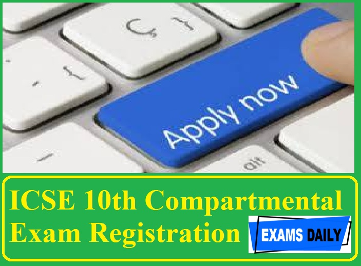 ICSE 10th Compartmental Exam Registration – Last Date for Apply Online