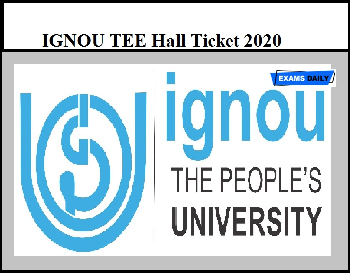 IGNOU TEE Hall Ticket 2020 – Term End Exams Admit Card to be released on September 8