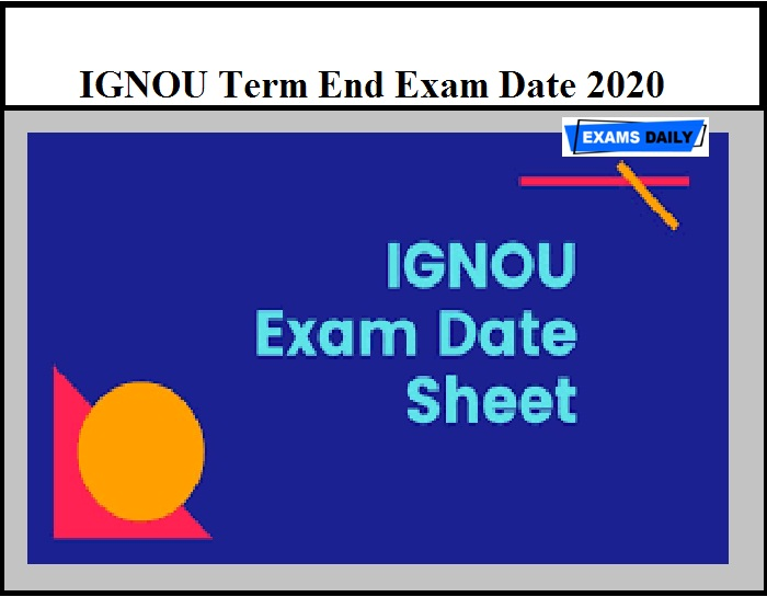 IGNOU Term End Exam Date 2020 Released – Download TEE Date Sheet Here