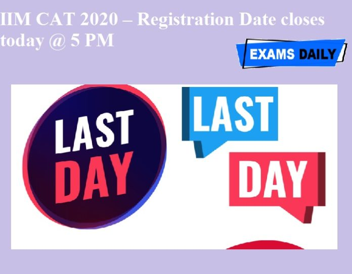 IIM CAT 2020 – Registration Date closes today @ 5 PM