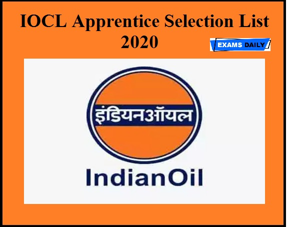 IOCL Apprentice Selection List 2020 OUT – Download DV Date