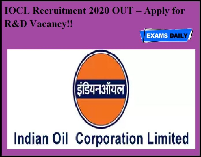 IOCL Recruitment 2020 OUT – Apply for R&D Vacancy!!