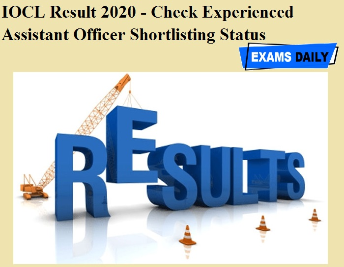 IOCL Result 2020 OUT - Check Experienced Assistant Officer Shortlisting Status