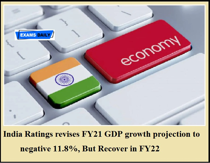 India Ratings revises FY21 GDP growth projection to negative 11.8%, But Recover in FY22