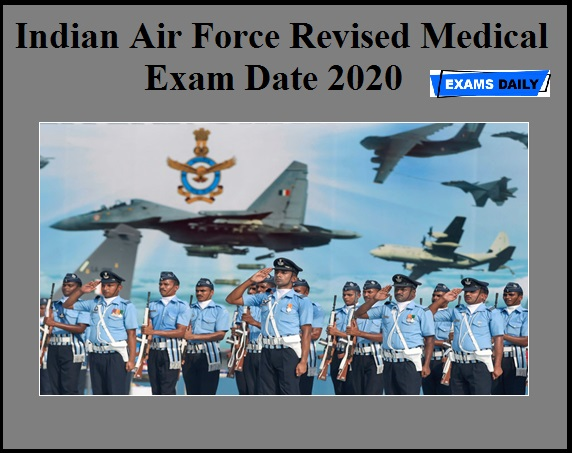 Indian Air Force Revised Medical Exam Date 2020 OUT